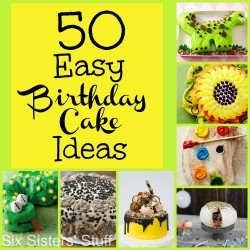 50 Easy Birthday Cake Ideas See Original Recipe At Sixsistersstuff