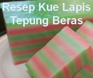 Resep Cara Membuat Kue Lapis Tepung Beras Keeprecipes